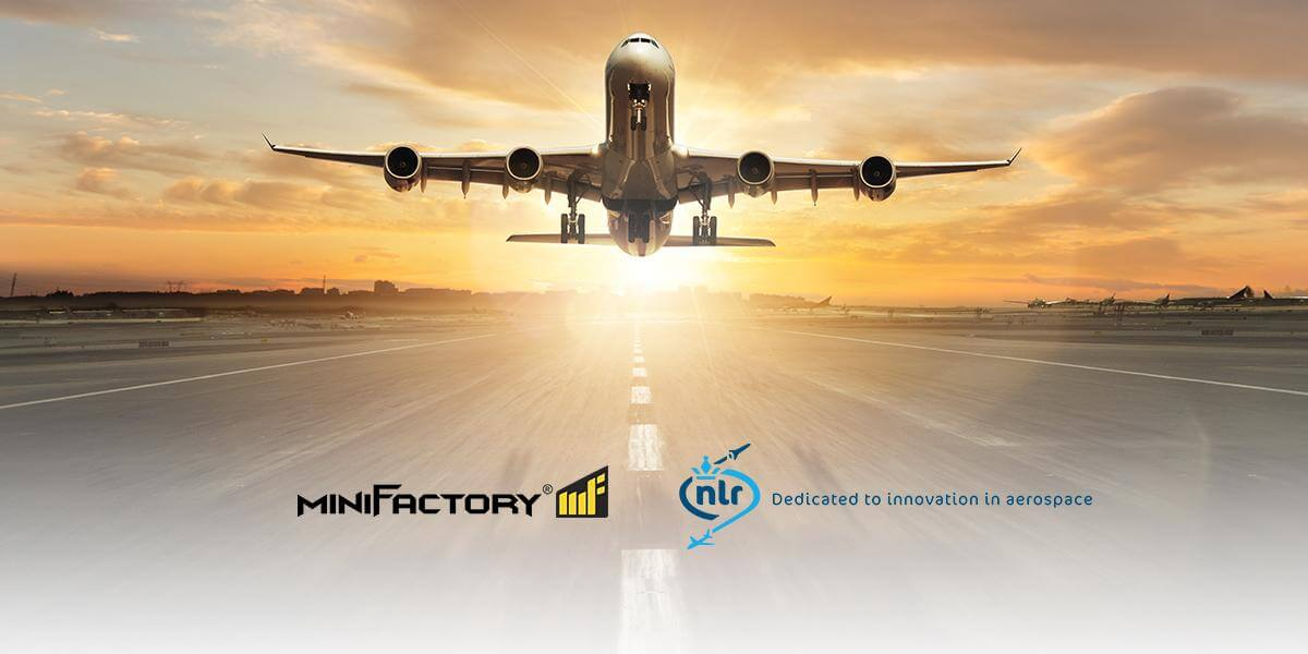 miniFactory and NLR aiming to the sky